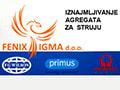 Fenix Igma  - iznajmljivanje agregata za struju