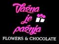 VAŽNA JE PAŽNJA Flowers & Chocolate